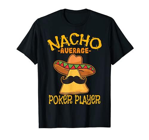Nacho Media Jugador de Poker Mexicano Juegos de Cartas Cinco De Mayo Camiseta