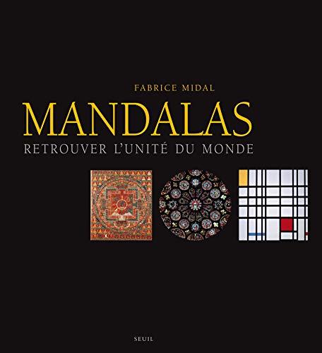 Mandalas. Retrouver l'unité du monde