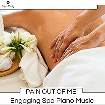 Pain Out Of Me - Engaging Spa Piano Music