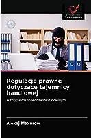 Regulacje prawne dotyczące tajemnicy handlowej