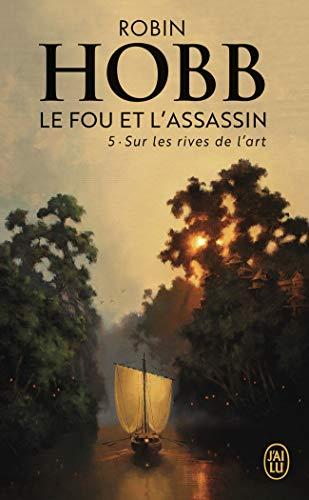 Le Fou et l'Assassin, 5:Sur les rives de l'Art