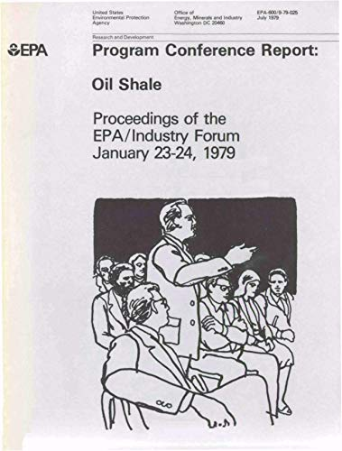 EPA Program Conference  Report: Oil Shale - Proceedings of the EPA/Industry Forum January 23-241979 (English Edition)