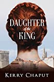 Daughter of the King (Defying the Crown Book 1)