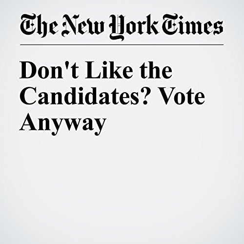 Don't Like the Candidates? Vote Anyway audiobook cover art