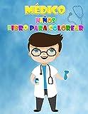 Libro para colorear de médicos para niños de 2 a 6 años: Simpáticos diseños para colorear con médicos, enfermeras y órganos humanos para niños y niñas