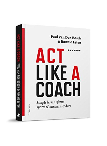 Act Like a Coach: Simple Lessons from Sports & Business Leaders