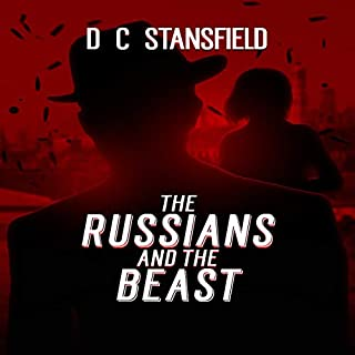 The Russians and the Beast     The Assassin, the Grey Man and the Surgeon Series, Book 4              By:                                                                                                                                 D C Stansfield                               Narrated by:                                                                                                                                 Paul Jenkins                      Length: 5 hrs and 56 mins     10 ratings     Overall 4.0