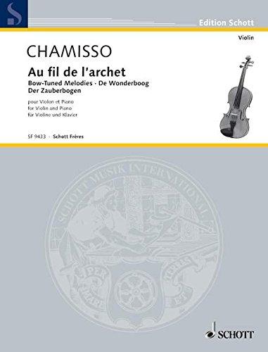 Au fil de l'archet: Der Zauberbogen. Violine und Klavier. (Edition Schott)