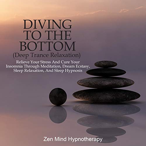 Diving to the Bottom - Deep Trance Relaxation  By  cover art