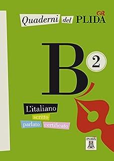 Quaderni del PLIDA. Niveau B2 Uebungsbuch: L'italiano scritto parlato certificato