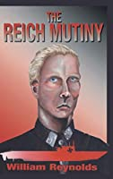 The Reich Mutiny: New Edition