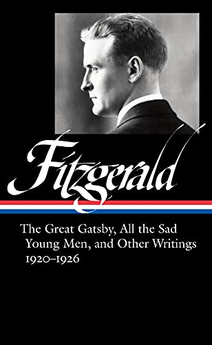 F. Scott Fitzgerald: The Great Gatsby, All the Sad Young Men & Other Writings 1920-26 (Loa #353)