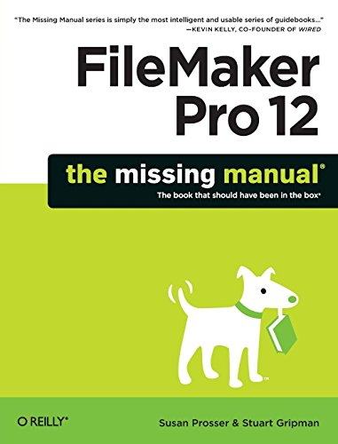 FileMaker Pro 12: The Missing Manual (Missing Manuals) by Susan Prosser (3-Aug-2012) Paperback
