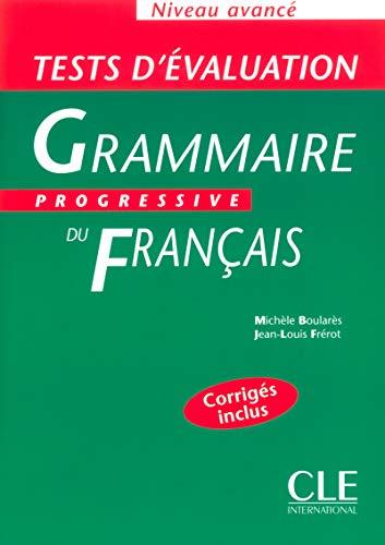 Tests d'évaluation de la grammaire progressive du français - Niveau avancé - Livre