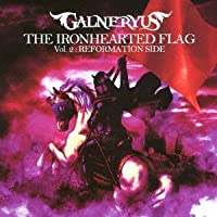 Ironhearted Flag Vol.2: Reformation Side by GALNERYUS (2013-09-04)