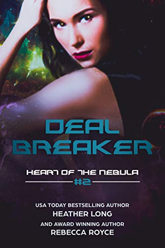 Deal Breaker (Heart of the Nebula Book 2) (English Edition)