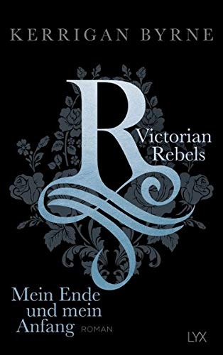 Victorian Rebels - Mein Ende und mein Anfang (The Victorian Rebels, Band 5)