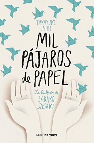 Mil pájaros de papel: La historia de Sadako Sasaki