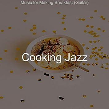 Music for Making Breakfast (Guitar)