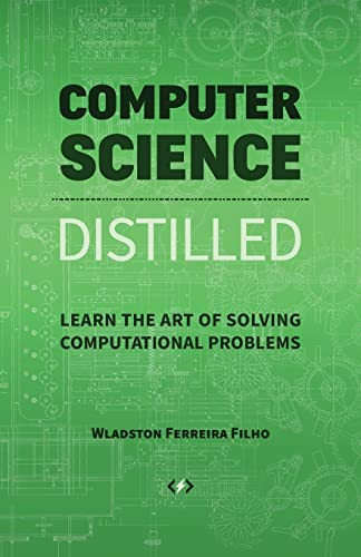 Computer Science Distilled: Learn t…