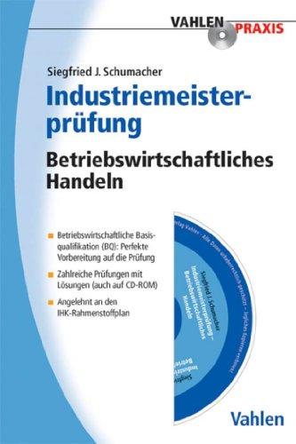 Industriemeisterprüfung: Betriebswirtschaftliches Handeln (Vahlen Praxis)