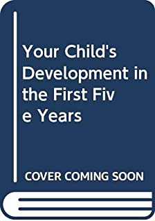 Your Child's Development in the First Five Years