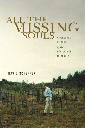 Download All The Missing Souls: A Personal History Of The War Crimes Tribunals (Human Rights And Crimes Against Humanity) 