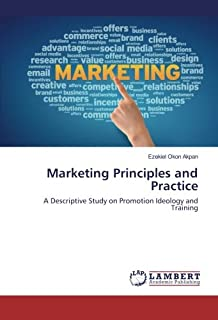 Marketing Principles and Practice: A Descriptive Study on Promotion Ideology and Training