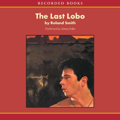 The Last Lobo  audiobook cover art