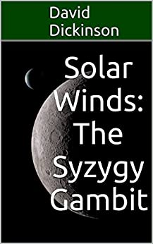 Solar Winds: The Syzygy Gambit by [David Dickinson]