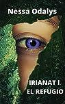IRIANAT I. EL REFUGIO par Odalys