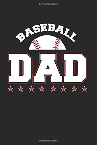 Baseball Dad: Baseball Notebook/Journal With 120 Lined Pages (Lines) Including Page Number. As A Gift, A Great Idea For Baseball  Fans, Baseball  Lovers And Baseball Player