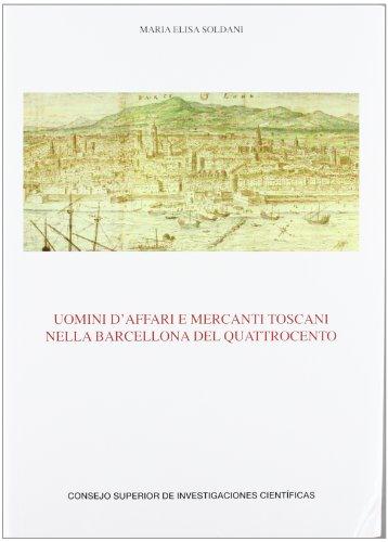 Uomini d'affari e mercanti toscani nella Barcelona del Quattrocento (Anejos del Anuario de Estudios Medievales)