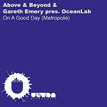 On A Good Day (Metropolis) [Above & Beyond & Gareth Emery pres. OceanLab]