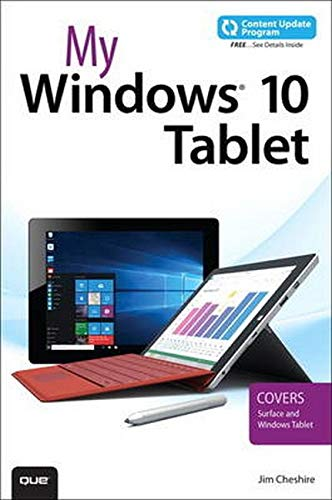 My Windows 10 Tablet (includes Content Update Program): Covers Windows 10 Tablets including Microsoft Surface Pro