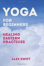 Yoga for Beginners Healing eastern practices: With this book ...