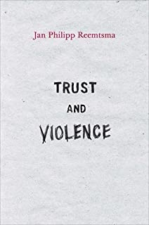 Trust and Violence: An Essay on a Modern Relationship