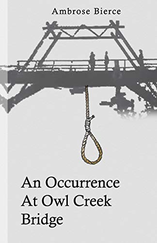 An Occurence at Owl Creek Bridge: The Noble Edition