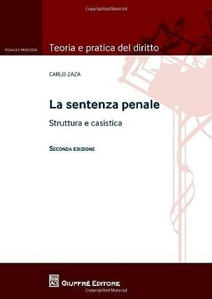 La sentenza penale. Struttura e casistica (Teoria e pratica del diritto. Penale e processo)