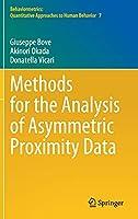 Methods for the Analysis of Asymmetric Proximity Data (Behaviormetrics: Quantitative Approaches to Human Behavior, 7)