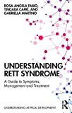 Understanding Rett Syndrome: A guide to symptoms, management and treatment (Understanding Atypical Development) - Rosa Angela Fabio