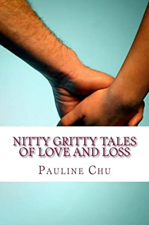 Nitty Gritty Tales of Love and Loss