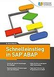 Schnelleinstieg in ABAP: Das SAP Einsteigerbuch - Boris Rubarth