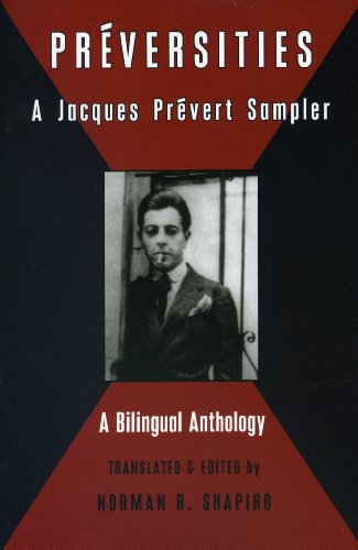 Preversities: A Jacques Prevert Sampler (Black Widow Press Translations) (English and French Edition)