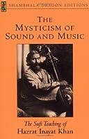 The Mysticism of Sound and Music: The Sufi Teaching of Hazrat Inayat Khan (Shambhala Dragon Editions) by Hazrat Inayat Khan(1996-09-03)