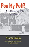 Pon My Puff!: A Childhood in 1920s Isle of Wight