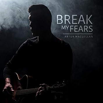Break My Fears