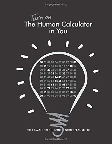 Compare Textbook Prices for Turn on The Human Calculator in You: The Human Calculator  ISBN 9780988408425 by Flansburg, Scott