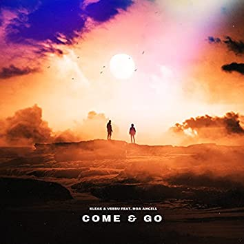 Come & Go (feat. Noa Angell)