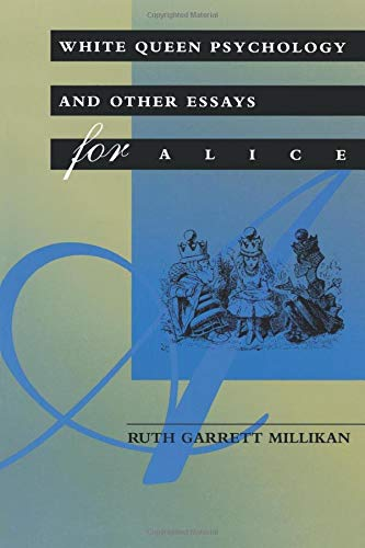 White Queen Psychology and Other Essays for Alice (Bradford Books)